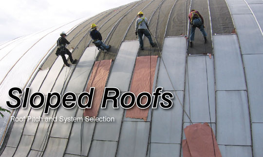 Sloped roofs roof pitch and system selection for Cost of building on a steep slope