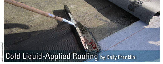 Cold Liquid Applied Roofing By Kelly Franklin
